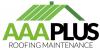 AAA Plus Roofing Maintenance